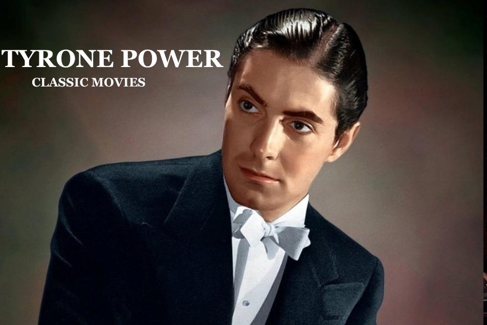 tyrone-power-classic-movies-to-watch